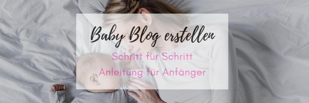 baby blog einfach erstellen - ohne technischen kenntnissen - schritt für schritt anleitung für mütter